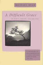 The Life of Poetry Poets on Their Art and Craft: A Difficult Grace : On...