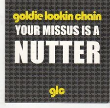 (EJ535) Goldie Lookin Chain, Your Missus Is A Nutter - 2005 DJ CD