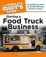 The Complete Idiot's Guide to Starting a Food Truck Business by Scott...