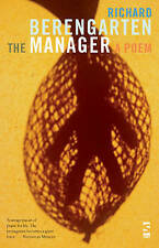 The Selected Writings of Richard Berengarten: The Manager: Selected Writings 2:
