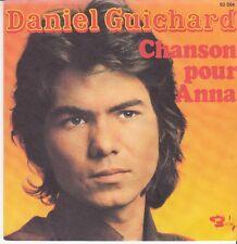 45 T SP  DANIEL GUICHARD  *CHANSON POUR ANNA*