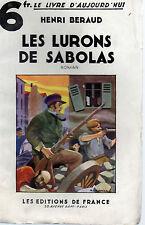 LES LURONS DE SABOLAS, par Henri BERAUD, LE LIVRE D'AUOURD'HUI, Ed de FRANCE