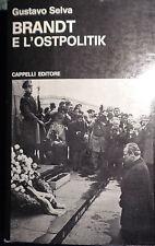 GUSTAVO SELVA BRANDT E L'OSTPOLITIK I EDIZIONE 1974 STORIA CONTEMPORANEA AA/995