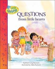 Little Blessings: Questions from Little Hearts by Kathleen Long Bostrom...