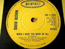 "DAVID BUSKIN - WHEN I NEED YOU MOST OF ALL   7"" VINYL"