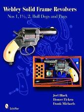Book - Webley Solid-Frame Revolvers: Nos. 1, 1 1/2, 2, Bull Dogs, and Pugs