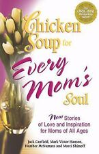 Chicken Soup for Every Mom's Soul FREE SHIPPING paperback mothers love