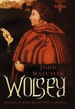 Wolsey: The Life of King Henry VIII's Cardinal-ExLibrary