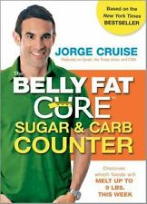 The Belly Fat Cure Sugar and Carb Counter  by Jorge Cruise (Paperback) BRAND NEW