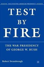 The Evolving American Presidency: Test by Fire : The War Presidency of George...