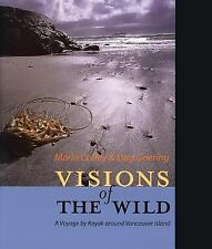 Visions of the Wild: A Voyage by Kayak Around Vancouver Island-ExLibrary