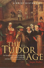 A Brief History of the Tudor Age (Brief Histories), Jasper Ridley