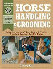 Horse Handling and Grooming : A Step-by-Step Photographic Guide to Mastering...