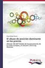 El Abuso de Posición Dominante en Los Precios by Núñez Osorio Iliana (2014,...