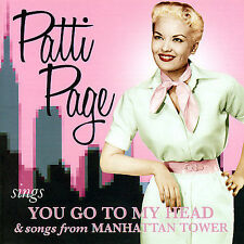 Sings You Go to My Head & Songs from Manhattan Tower by Patti Page (CD,...