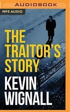 The Traitor's Story by Kevin Wignall (2016, MP3 CD, Unabridged)