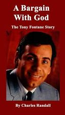 A Bargain with God : The Tony Fontane Story by Charles Randall (2013, Paperback)