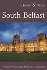 South Belfast: History and Guide (History & Guide (History Press)), Weatherall,
