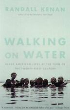 Walking on Water: Black American Lives at the Turn of the Twenty-First Century