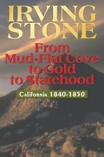 From Mud-Flat Cove to Gold to Statehood : California, 1840-1850 by Irving...