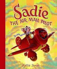 Sadie the Air Mail Pilot