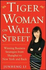Tiger Woman on Wall Street: Winning Business Strategies from Shanghai to New Yor