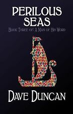 A Man of His Word Ser.: Perilous Seas 3 by Dave Duncan (2014, Paperback)