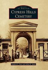 Cypress Hills Cemetery (Images of America) (Images of America Series)