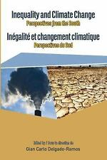 Inequality and Climate Change. Perspectives from the South by Gian Carlo...