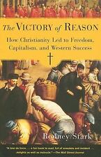 The Victory of Reason : How Christianity Led to Freedom, Capitalism, and Western