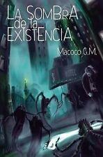 La Sombra de la Existencia by Manuel Gimenez Medina (2014, Paperback)