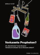 """Verkannte Propheten? Zur """"Expertenkultur"""" (west-)deutscher Werbekommunikatoren"""