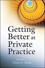 Getting Started Ser.: Getting Better at Private Practice 6 by Chris E. Stout...