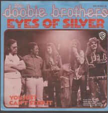 "7"" The Doobie Brothers Eyes Of Silver / You Just Can`t Stop It 70`s Warner Bros"