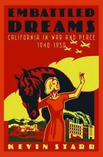 Embattled Dreams: California in War and Peace, 1940-1950 (Americans and the Cal