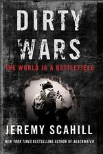 Dirty Wars: The World Is A Battlefield by Scahill, Jeremy