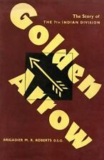 Golden Arrow the Story of the 7th Indian Division in the Second World War...