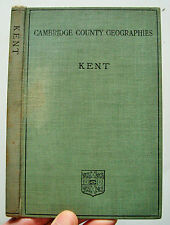 1909 CAMBRIDGE COUNTY GEOGRAPHIES: KENT 1st ed George F Bosworth illust HB VGC
