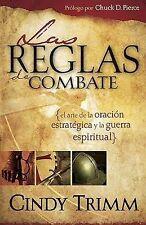 Reglas De Combate: El arte de la oracion estrategica y la guerra espiritual Spa
