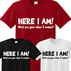 HERE I AM! FUNNY 3 WISHES PRINTED MENS T SHIRT BIRTHDAY GIFT NOVELTY JOKE SLOGAN
