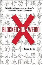 Blocked on Weibo: What Gets Suppressed on ChinaÂ's Version of Twitter (and Why)