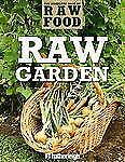 Raw Garden: Over 100 Healthy and Fresh Raw Recipes (The Complete Book -ExLibrary