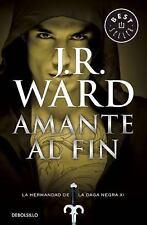 AMANTE AL FIN (LA HERMANDAD DE LA DAGA NEGRA 11) by J. R. Ward (2016, Paperback)