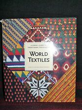 WORLD TEXTILES - A VISUAL GUIDE TO TRADITIONAL TECHNIQUES BOOK