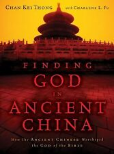 Finding God in Ancient China How the Ancient Chinese Worshiped God of the Bible