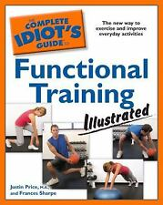 Complete Idiot's Guide to Functional Training by Justin Price & Frances Sharpe