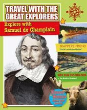 Explore with Samuel de Champlain (Travel with the Great Explorers)-ExLibrary