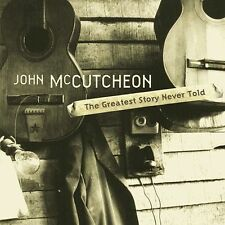 Greatest Story Never Told by John McCutcheon (CD, Sep-2002, Red House Records)