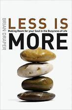 Less Is More: Spirituality for Busy Lives, Draper, Brian, New Books