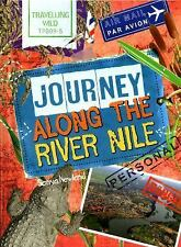 Travelling Wild: Journey along the Nile by Wayland Publishers and Sonya...